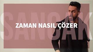 Sancak - Zaman Nasıl Çözer feat. Burak Alkın (Gözden Uzak)