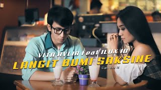 Gambar cover VITA ALVIA feat ILUX - LANGIT BUMI SAKSINE NEW 2018 (OFFICIAL VIDEO)
