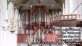Willem den Boer - Vaste Rots van mijn behoud (M. Veldman) | Vollenhove