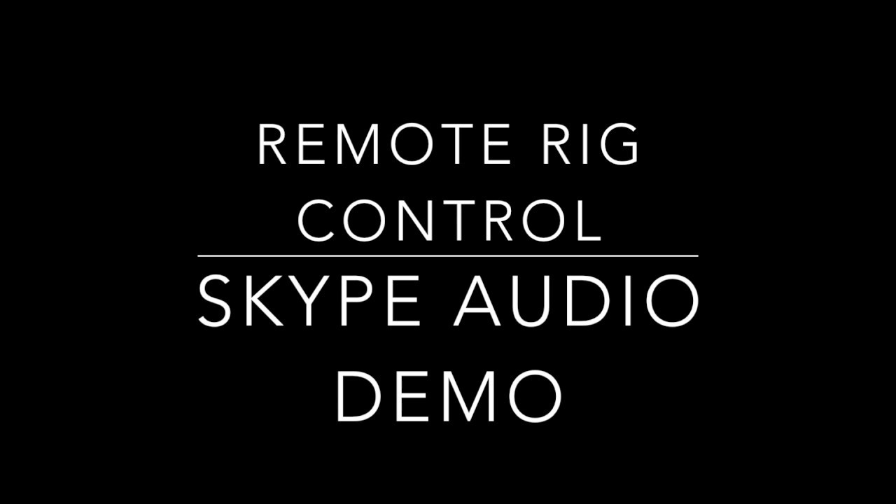 Remote Rig Control And Skype Audio DEMO