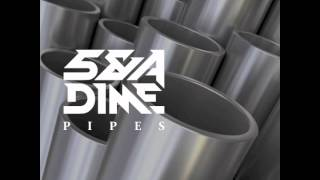5 & A Dime - Pipes (Original Mix)