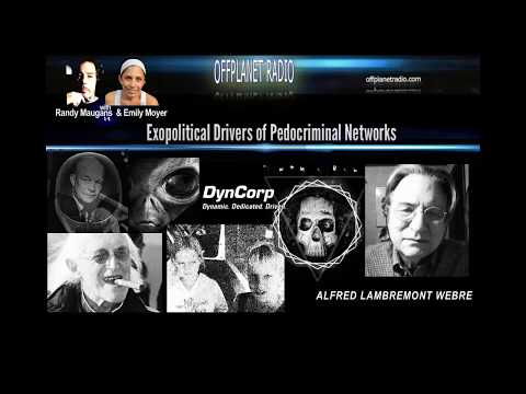 Alfred Lambremont Webre: Exopolitical Drivers of Pedocriminal Networks
