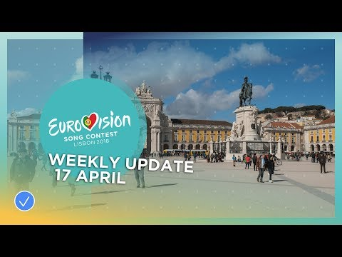 Eurovision Song Contest - Weekly Update 17 April 2018