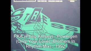 PKA - Powergen (Only Your Love) (Brothers In Rhythm Mix) - 1992