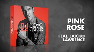 DJ Antoine feat. Jaicko Lawrence – Pink Rose (Radio Edit)