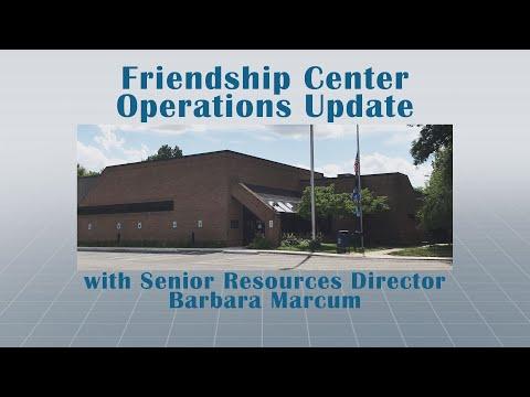 Friendship Center Operations Update