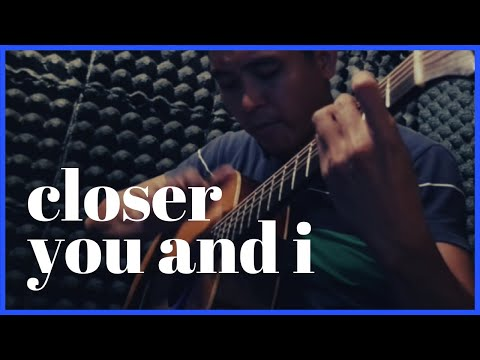 Closer You and I (Gino Padilla) - Fingerstyle Guitar - YouTube
