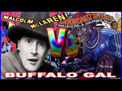 Malcolm Mclaren Vs Grandmaster Flash Buffalo Gals Youtube