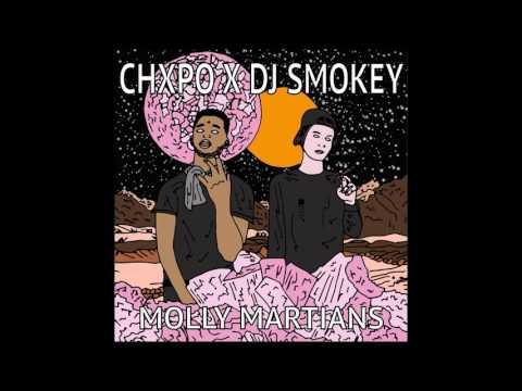 Chxpo & DJ Smokey - Molly Martians [Full Mixtape]
