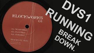 DVS1 | Running | Breakdown