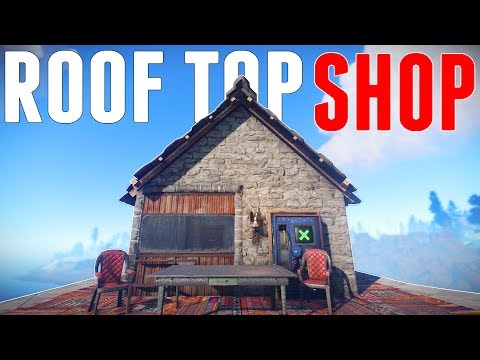 BUILDING a SHOP on Someones ROOF | Rust