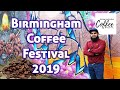 Birmingham Coffee Festival 2019 @ Custard Factory