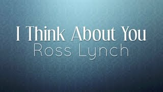 Austin & Ally - I Think About You (Lyrics)