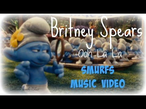 Britney Spears - Ooh La La (Smurfs Music Video) [Collab With Blue]