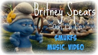 Gambar cover Britney Spears - Ooh La La (Smurfs Music Video) [Collab With Blue]