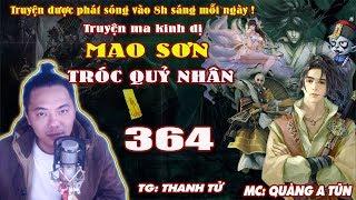 Mao Sơn Tróc Quỷ Nhân [ Tập 364 ] Sự Khởi Đầu Mới - Truyện ma pháp sư- Quàng A Tũn