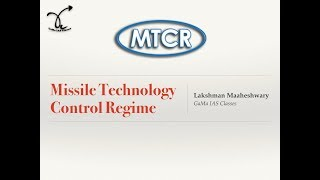 Missile Technology Control Regime MTCR - By Lakshman Maaheshwary