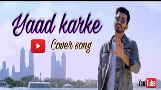 yaad-karke-gajendra-verma-latest-hit-song-2019-cover-by-arpit-chouhan