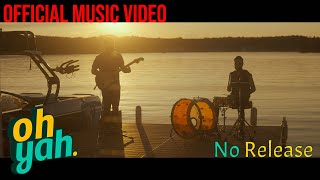 No Release - Ohyah.    Official Video