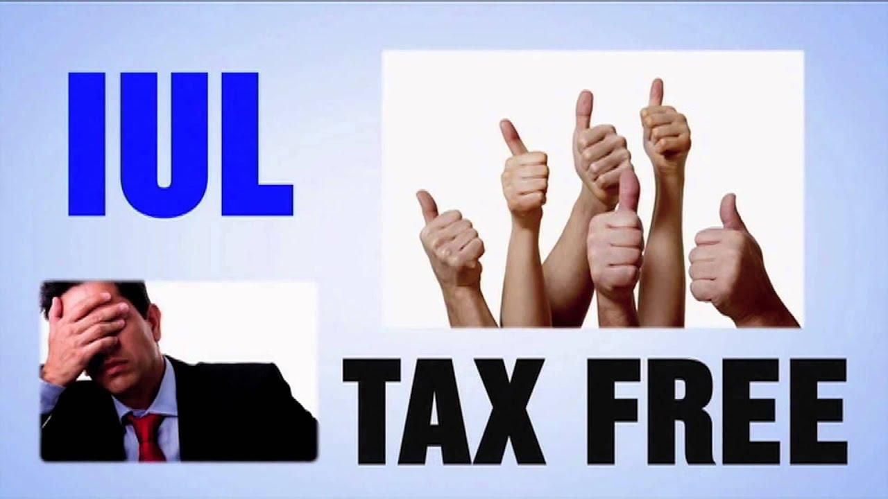 I.U.L. (Indexed Universal Life Insurance) Tax Free ...