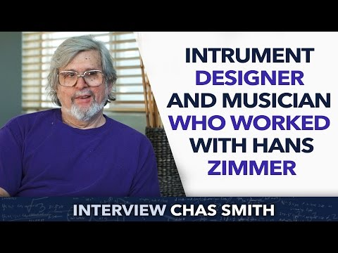 Intrument designer and musician who worked with Hans Zimmer - Chas Smith