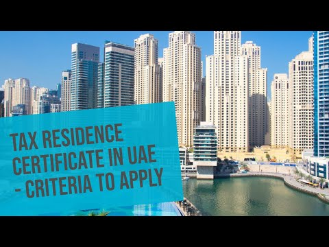 Tax Residence Certificate in the UAE - Things to Know