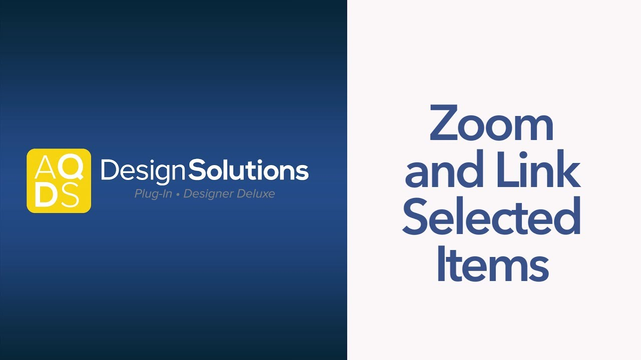 AQ Design Solutions – Zoom and Link Selected Items