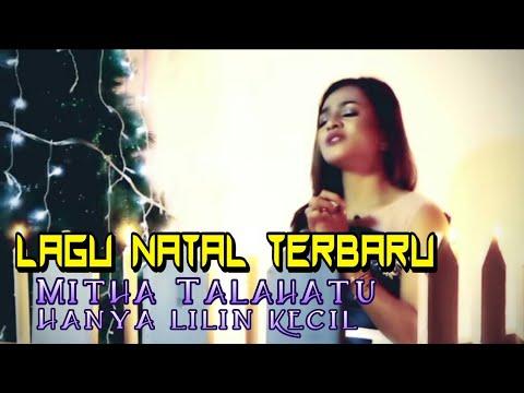 Lagu Natal Terbaru 2017-Mitha Talahatu -Hanya Lilin Kecil
