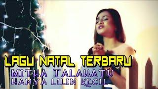 Download lagu Lagu Natal Terbaru 2017-Mitha Talahatu -Hanya Lilin Kecil