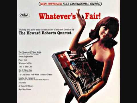 The Howard Roberts Quartet - Whatever's fair (1966)  Full vi