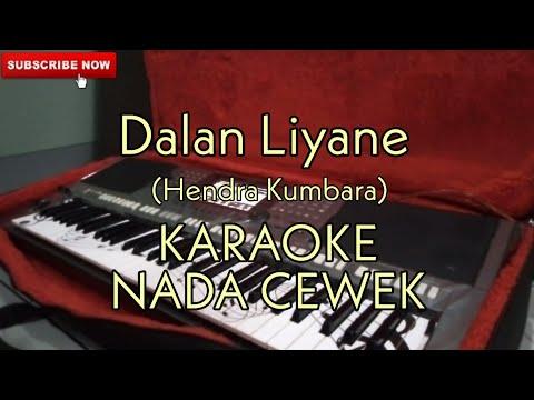 dalan-liyane---karaoke-nada-cewek-(hendra-kumbara)