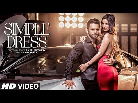 SIMPLE DRESS Video Song   Rahul Vaidya RKV , Chetna Pande   T-Series