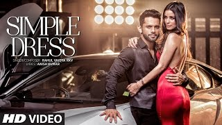 SIMPLE DRESS Video Song  | Rahul Vaidya RKV , Chetna Pande | T-Series(Presenting the latest song
