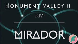 Monument Valley 2 - CHAPTER 14 - MIRADOR Walkthrough