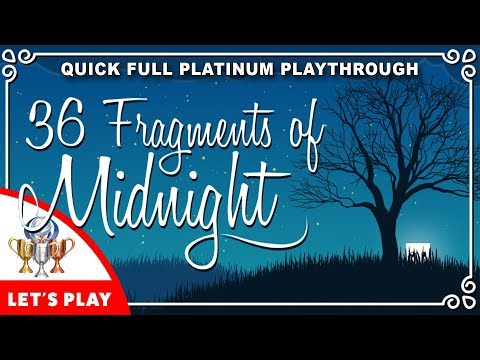 36 Fragments of Midnight - Full Platinum Trophy Playthrough - Quick and Easy Platinum