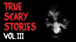 TRUE SCARY STORIES | Ultimate Compilation [VOL.3]