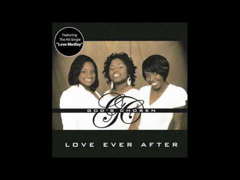 God's Chosen ~ Love Medley