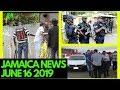 JAMAICA News June 16 2019 | Jamaica News Today| F0ur Hours Ap@rt In Clarendon & St Catherine/JBN