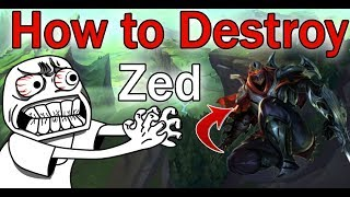 How To Destroy Zed!! League of Legends Guide On How To Counter Zed.