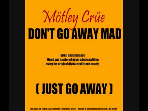 Mötley Crüe - Don't Go Away Mad (Just Go Away) Original Drum Track Drums only