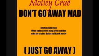 Gambar cover Mötley Crüe - Don't Go Away Mad (Just Go Away) Original Drum Track Drums only
