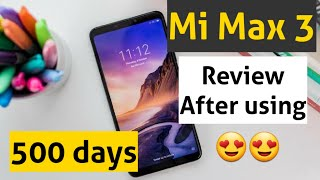 Mi max 3 review after using for 500days 😍