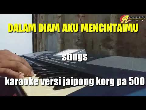 DALAM DIAM AKU MENCINTAIMU (STINGS) Karaoke Versi Jaipong Koplo Korg Pa500, ANAK RANTAU  MALAYSIA