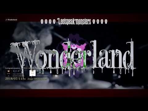 Leetspeak monsters『Wonderland』MV FULL
