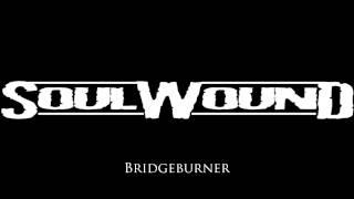 SOULWOUND - Bridgeburner