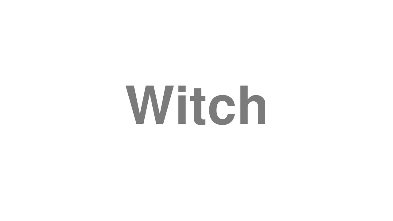 """How to Pronounce """"Witch"""""""
