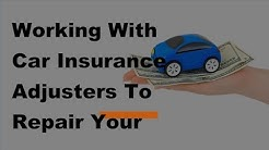 Working With Car Insurance Adjusters To Repair Your Car After An Accident - 2017 Car Insurance Adjus