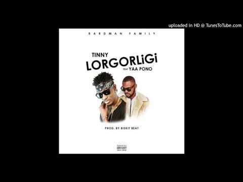 Tinny Ft Yaa Pono – Lorgorligi (Prod By Biskit Beatz) |subscribe for more|