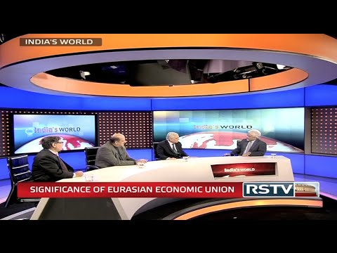 India's World - Significance of Eurasian Economic Union