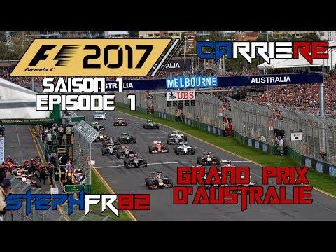F1 2017 - Carrière - S01 E01 - Grand Prix d'Australie - Let's play - FR PC